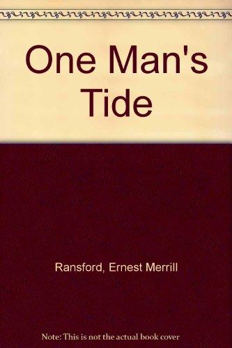 One Man s Tide.: Ernest Merrill Ransford.
