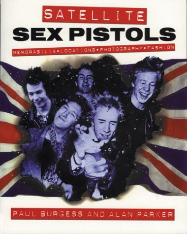 9780953572434: Satellite: Sex Pistols (Memorabilia: Locations: Photography: Fashion)