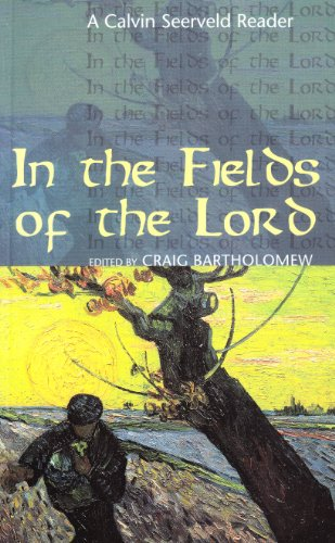 9780953575787: In the Fields of the Lord: A Calvin Seerveld Reader