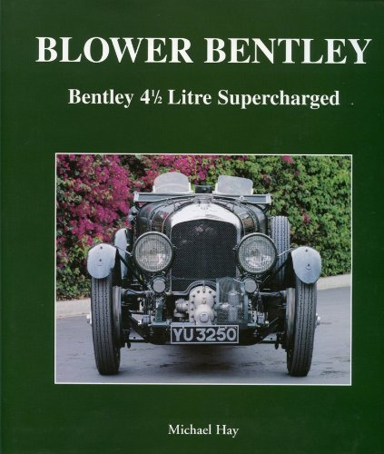 9780953582716: Blower Bentley: Bentley 4-1/2 Litre Supercharged