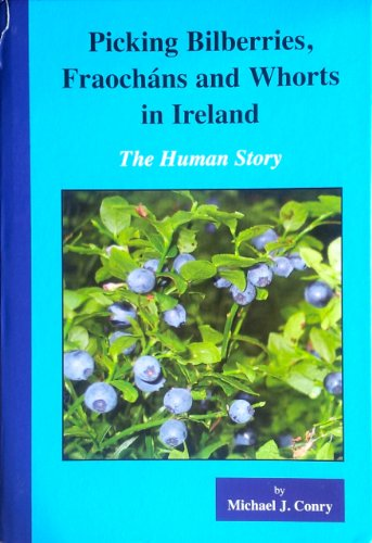 9780953587650: Picking bilberies, fraughans and Whorts in Ireland: the human story