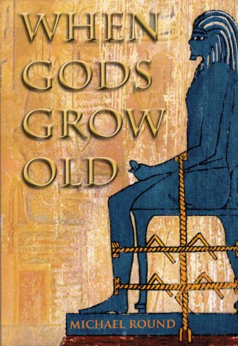 9780953589128: When Gods Grow Old