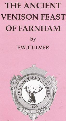 The Ancient Venison Feast Of Farnham: F.W. Culver