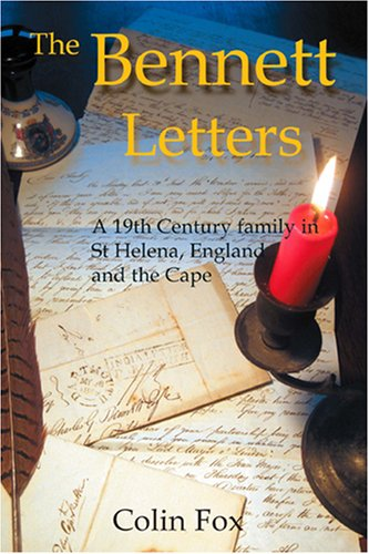 9780953591381: The Bennett Letters: A 19h Century Family in St Helena, England and the Cape