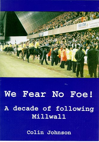 9780953592029: We Fear No Foe!: A Decade Following Millwall