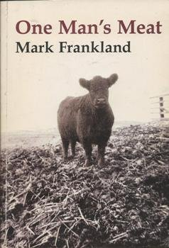 ONE MAN'S MEAT (SIGNED COPY): FRANKLAND, Mark