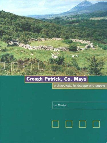 Croagh Patrick Co.Mayo: Archaeology Landscape and People: Leo Morahan