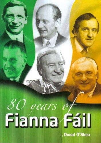 80 Years of Fianna Fail (9780953608669) by Donal O'Shea