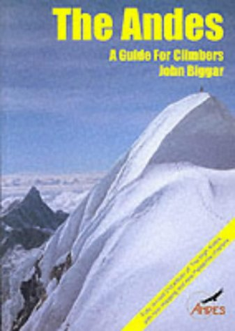 9780953608706: The Andes: A Guide for Climbers