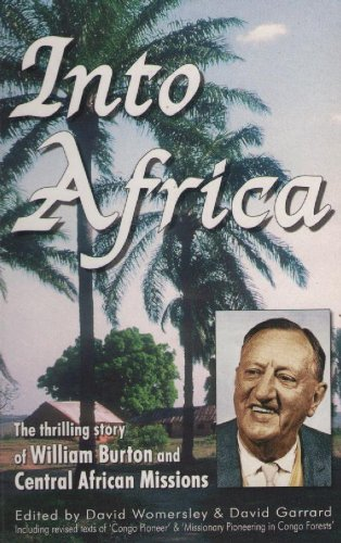 Into Africa: The Thrilling Story of William: Burton, William F.P.,