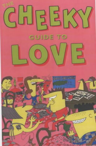 9780953611041: The Cheeky Guide to Love (Cheekyguides)