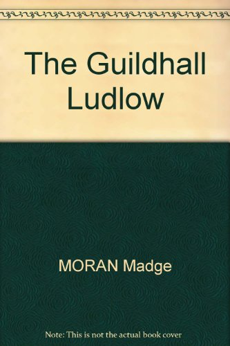 The Guildhall Ludlow: MORAN Madge