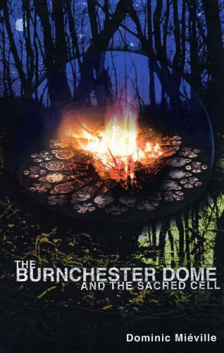 The Burnchester Dome and the Sacred Cell ***SIGNED***: Dominic Mieville