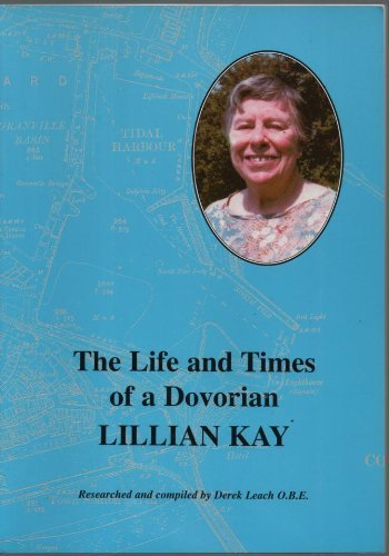 The Life And Times Of A Dovorian (FIRST EDITION, FIRST PRINTING SIGNED BY LILLIAN KAY)