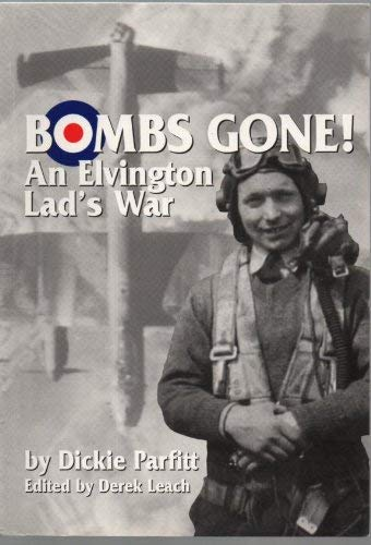 Bombs Gone! An Elvington Lad's War (SCARCE FIRST EDITION SIGNED BY THE AUTHOR)