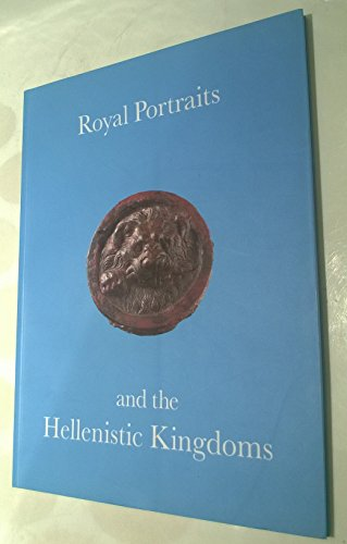 9780953618705: Royal Portraits and the Hellenistic Kingdoms