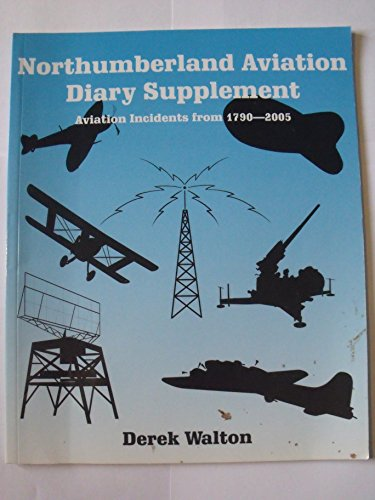 9780953618910: Northumberland Aviation Diary Supplement: Aviation Incidents from 1790-2005