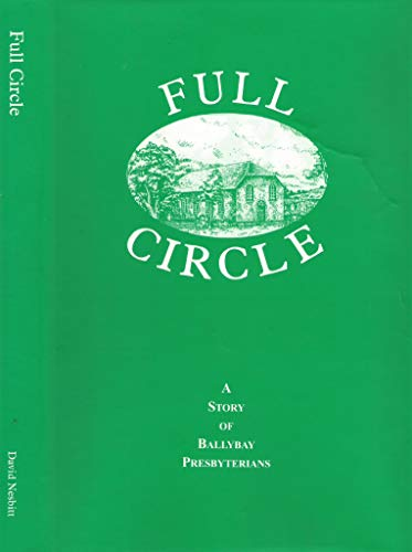 9780953622603: Full Circle, A Story of Ballybay Presbyterians