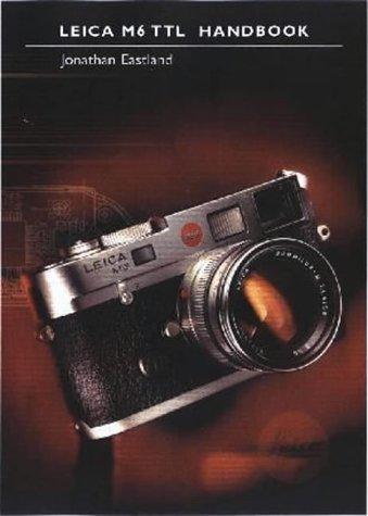 Leica M6 TTL Handbook: jonathan eastland