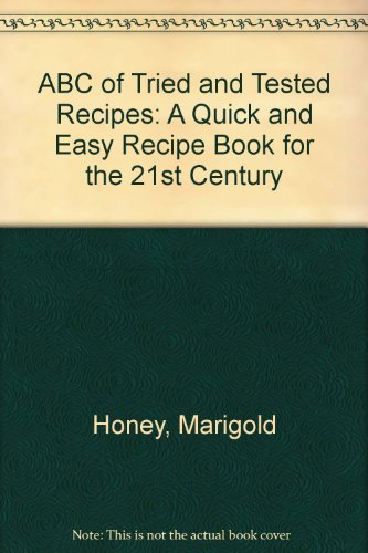 9780953630608: ABC of Tried and Tested Recipes: A Quick and Easy Recipe Book for the 21st Century