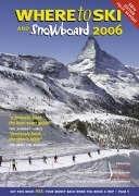 Where to Ski and Snowboard 2006