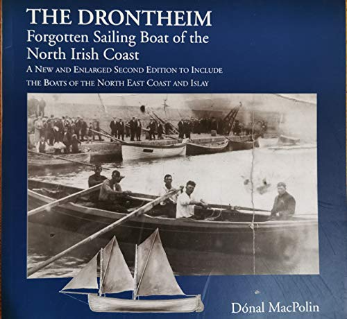 9780953638000: The drontheim: Forgotten sailing boat of the north Irish coast