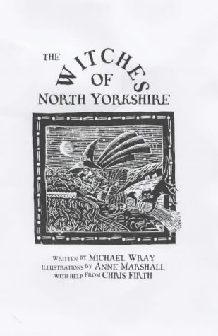 The Witches of North Yorkshire: Wray, Michael Francis