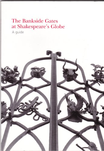 9780953648009: Bankside Gates at Shakespeare's Globe: A Guide