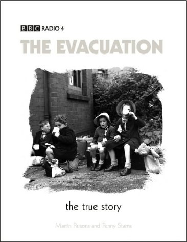 The Evacuation - The True Story: Parsons, Martin Starns, Penny Wheeler, Charles