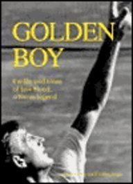 Golden Boy: The Life and Times of Lew Hoad, a Tennis Legend (0953651649) by Larry Hodgson; Dudley Jones