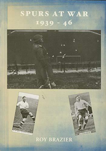 Spurs at War 1939-46: Brazier, Roy