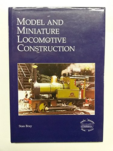 Model and Miniature Locomotive Construction: Bray, Stan