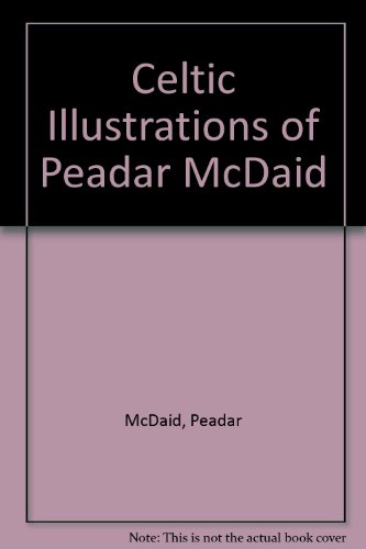 Celtic Illustrations of Peadar McDaid: McDaid, Peadar
