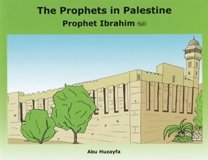 9780953653072: The Prophets In Palestine - Ibrahim(A.S.)