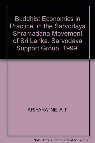Buddhist Economics in Practice in the Sarvodaya: A.T. Ariyaratne