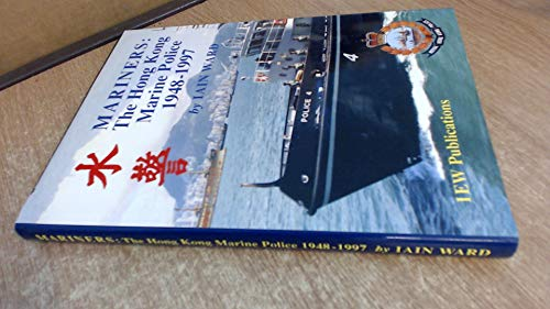 9780953654000: Mariners: The Hong Kong Marine Police 1948-1997