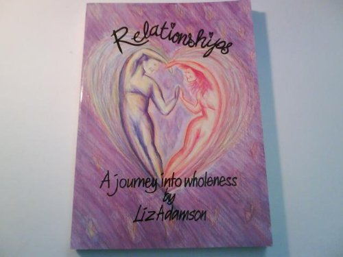 9780953655403: Relationships: A Journey into Wholeness
