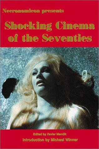 9780953656448: Shocking Cinema of the Seventies [Necronomicon Presents]