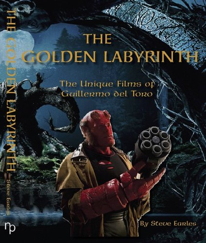 9780953656493: The Golden Labyrinth: The Unique Films of Guillermo Del Toro