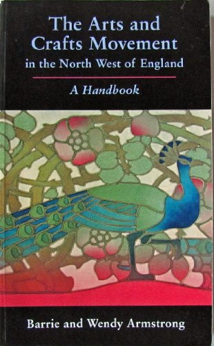 9780953657469: The Arts and Crafts Movement in the North West of England: A Handbook