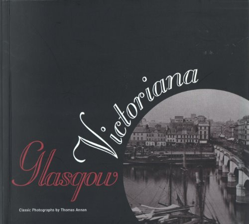 9780953657605: Glasgow Victoriana: Classic Photographs by Thomas Annan