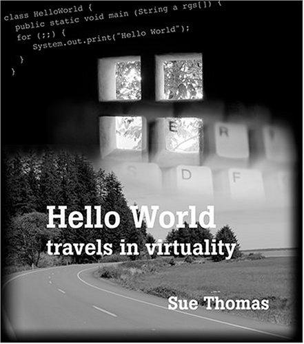 Hello World : Travels in Virtuality: Sue Thomas