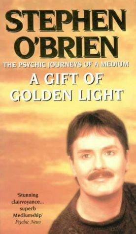 9780953662012: A Gift of Golden Light: The Psychic Journeys of a Medium