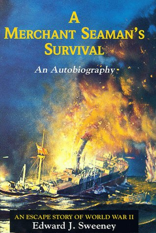 A Merchant Seaman's Survival: An Autobiography: An Escape Story Of World War II (FINE COPY OF UNC...