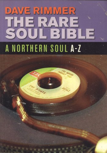 The Rare Soul Bible: A Northern Soul: Dave Rimmer
