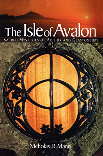 9780953663132: Isle of Avalon: Sacred Mysteries of Arthur and Glastonbury Tor
