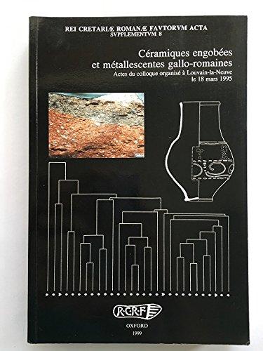 Ceramiques engobees et metallescentes gallo-romaines (Rei Cretariae: Brulet, Raymond, Symonds,
