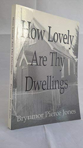 How Lovely are Thy Dwellings: Brynmor Pierce Jones
