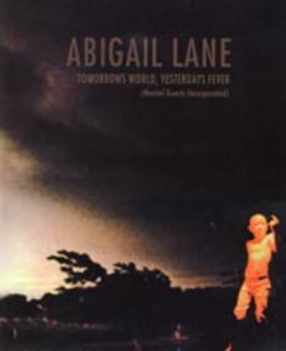 9780953675548: Abigail Lane: Tomorrow's World, Yesterday's Fever (Mental Guest Incorporated)