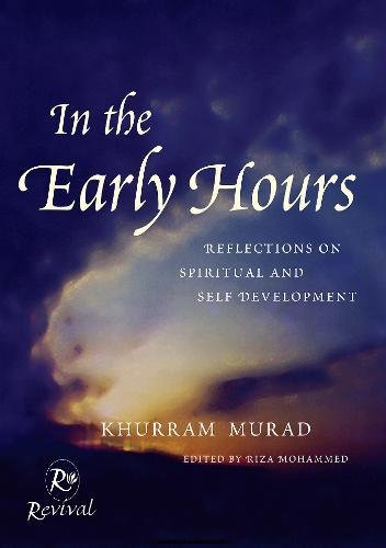 In The Early Hours: Reflections on Spiritual and Self Development (0953676803) by Murad, Khurram